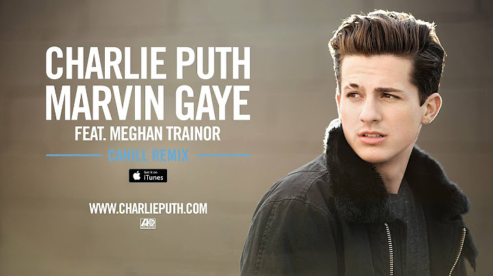 charlie puth  marvin gaye feat meghan trainor cahill remix official audio