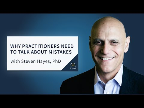 Why Practitioners Need to Talk About Mistakes with Steven Hayes, PhD