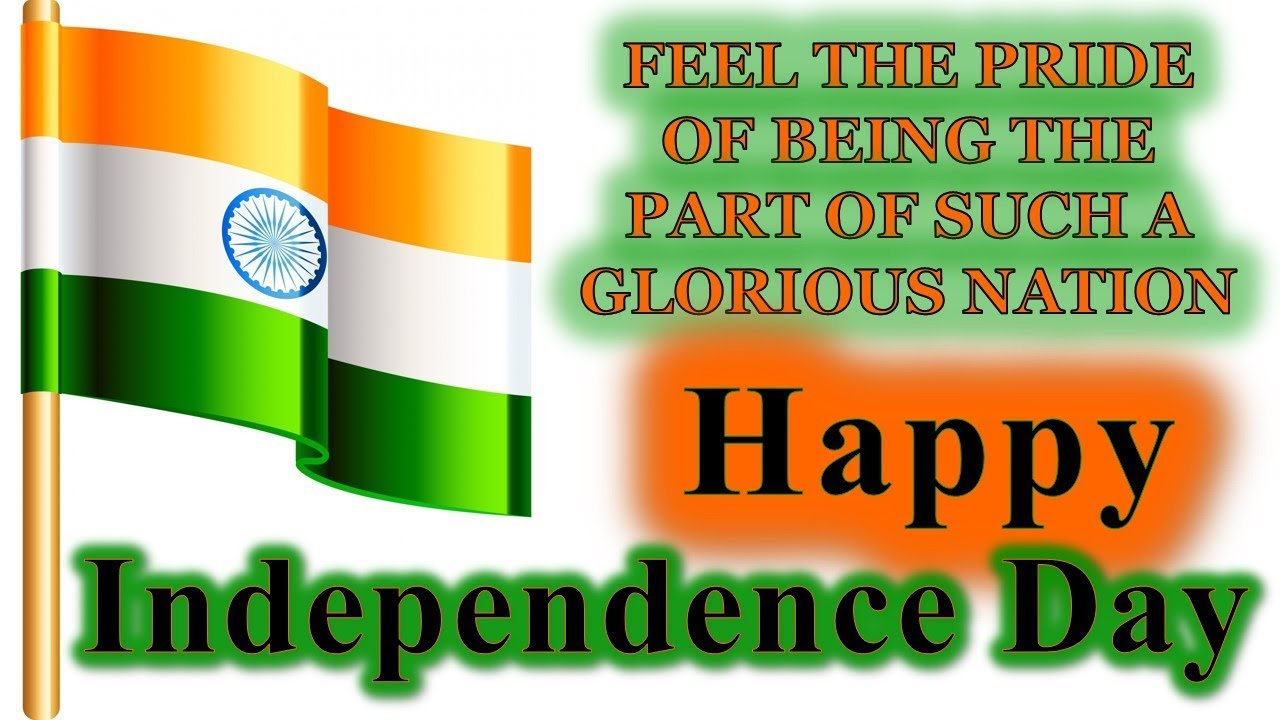 Happy Independence Day  15th August 2017