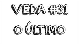 VEDA 31 This Is The End My Only Friend The End