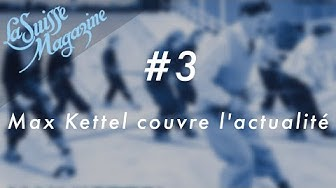 Médiathèque Valais - Martigny / capsule #3 La Suisse Magazine : Max Kettel couvre l'actualité
