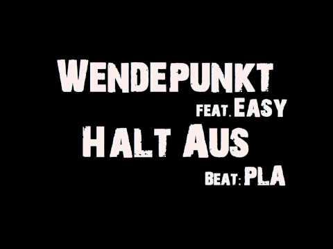 Wendepunkt feat. Easy - Halt Aus (Beat PLA)