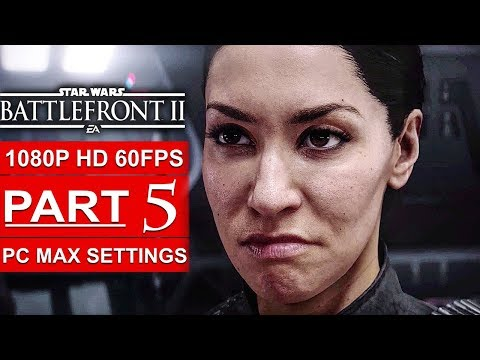 STAR WARS BATTLEFRONT 2 Gameplay Walkthrough Part 5 Campaign [1080p HD 60FPS PC] - No Commentary