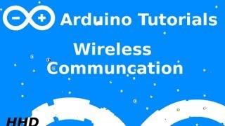 Arduino Tutorial #12: Wireless Communication