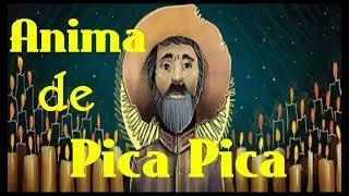 Anima de Pica Pica -  EspirismtoTV