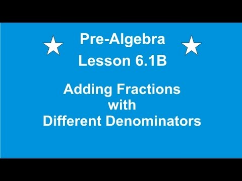 Pre algebra lesson 61b adding fractions with different pre algebra lesson 61b adding fractions with different denominators ccuart Images