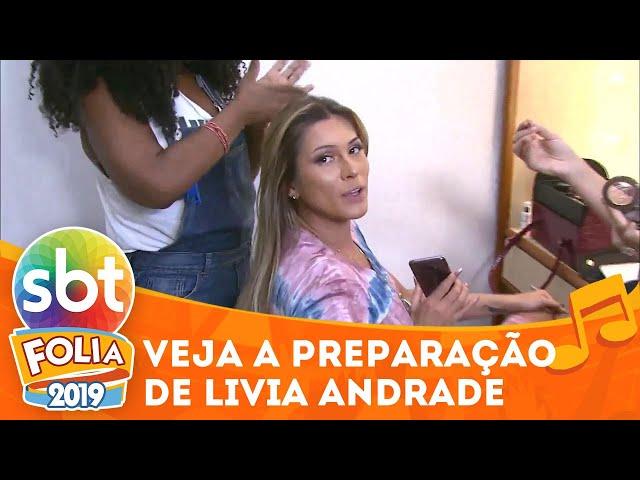 Confira a preparação de Livia Andrade para o Carnaval | SBT Folia 2019