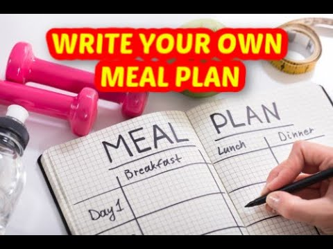 How to write your own meal plan