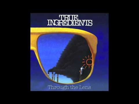 True Ingredients - Through The Lens [BBE Official Audio]