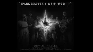 SPARK MATTER | 호흡을 맞추는 자 - Youngbinthepoet (Spoken Word)