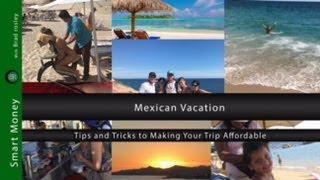 How I Save Money on México Vacations