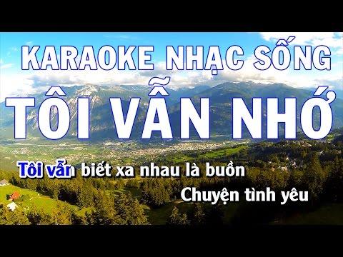 Tuyệt Phẩm Karaoke Nhạc Sống - Tôi Vẫn Nhớ - Beat Chất Lượng Cao