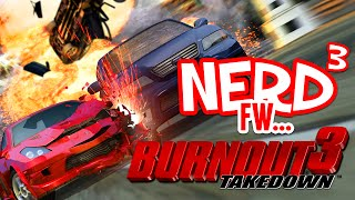 Nerd³ FW - Burnout 3: Takedown