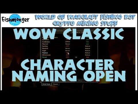 Warcraft WoW Classic Character Naming Has Begun! Fishmonger, Fishing Bot Will Be Primed And Ready!