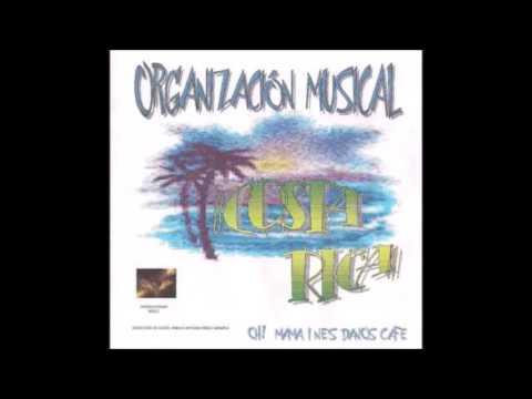 LA CHICA DEL BAR | ORGANIZACION MUSICAL COSTA RICA | PUEBLO NUEVO | TLALMANALCO