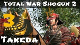 Total War Shogun 2 Takeda Campaign Part 3