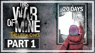 This War of Mine The Little Ones Walkthrough Part 1 - Let