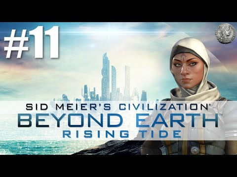 "Civilization Beyond Earth Rising Tide Let's Play - Al Falah - Soyuz - #11 ""Creating Consideration"""
