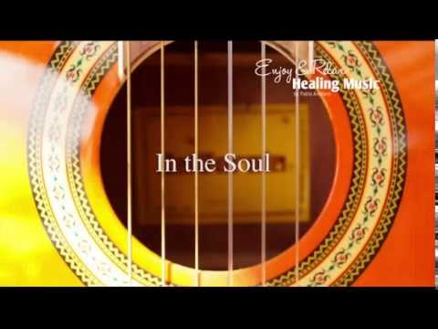 Healing And Relaxing Music For Meditation (In The Soul) - Pablo Arellano