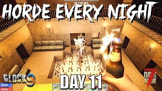 7 Days To Die - Horde Every Night (Day 11)