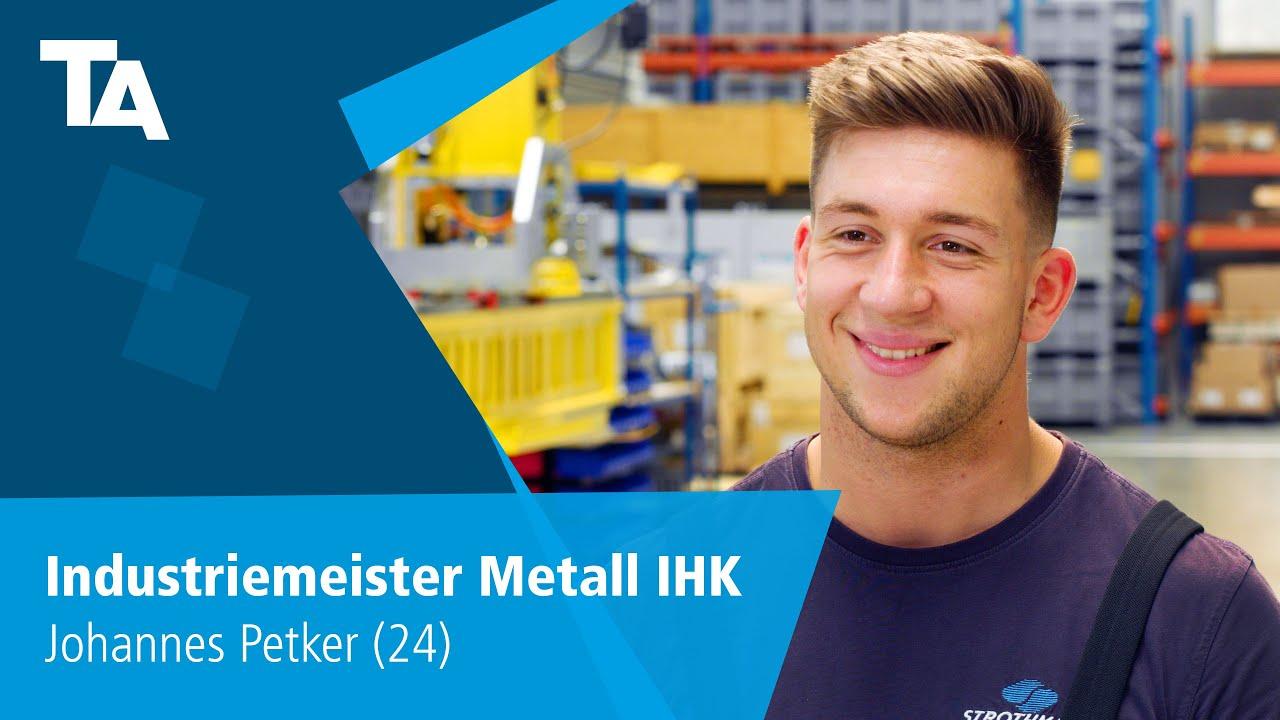 johannes petker 24 industriemeister metall ihk erfahrungsbericht - Fachgesprach Industriemeister Metall Beispiele