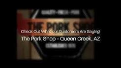 The Pork Shop Reviews (480) 987-0101 Queen Creek, AZ