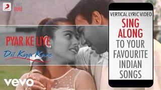 Pyar Ke Liye - Dil Kya Kare| Bollywood Lyrics|Alka Yagnik