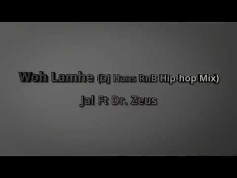 Jal Ft Dr. Zeus - Woh Lamhe (DJ Hans RnB Hip-hop Mix)
