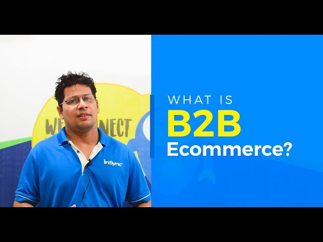 What is B2B Ecommerce - Introduction | InSync