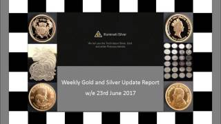 Gold and Silver Update – w/e 23rd June 2017
