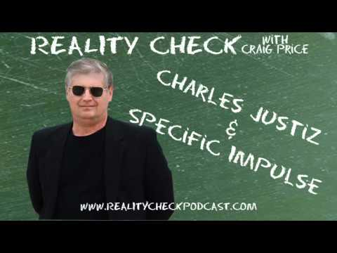 Reality Check with Craig Price - Episode 14 - Charles Justiz - Specific Impulse