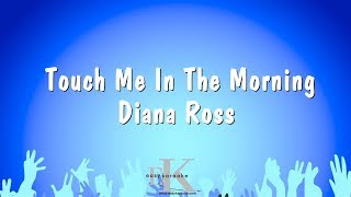 Touch Me In The Morning - Diana Ross (Karaoke Version)