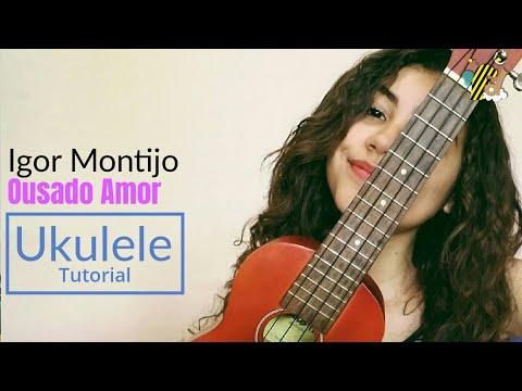 COMO TOCAR OUSADO AMOR/RECKLESS LOVE (Igor Montijo) | Ukulele