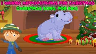 I want to hippopotamus for Christmas song | Kids Christmas Songs |  | Christmas Carols