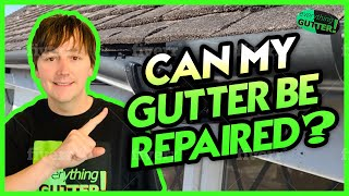 Can my gutters be Repaired? How to do a gutter repair