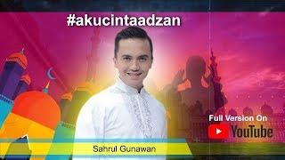 ADZAN FULL SAHRUL GUNAWAN
