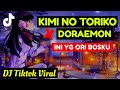 Dj Kimi No Toriko X Doraemon Tik Tok Viral   Mp3 - Mp4 Download