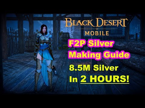 F2P Silver Guide! 8.5m Silver in 2 hours!! - Black desert mobile global