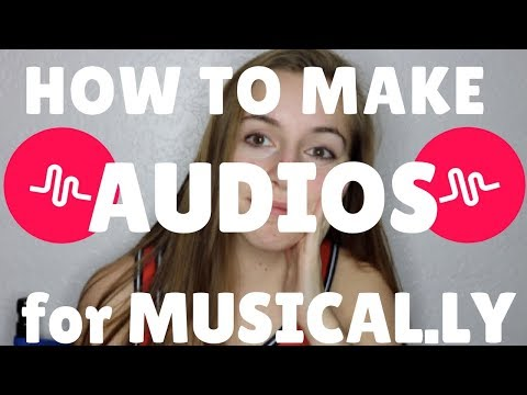 How to make AUDIOS for Musical.ly