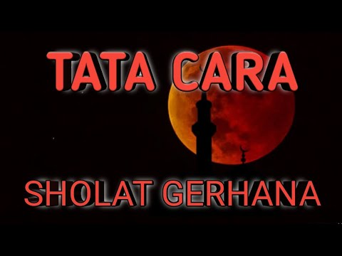 TATA CARA SHOLAT GERHANA - YouTube