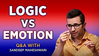 LOGIC vs EMOTION - Q&A #8 With Sandeep Maheshwari | Hindi