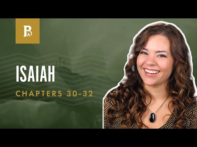 Choose God's Help | Isaiah 30-32