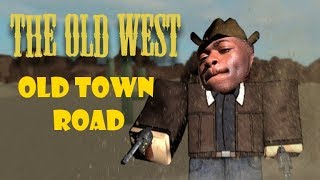 (Roblox) Old Town Road (Lil Nas X) Wild West Music Video