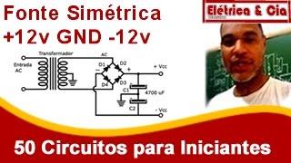 Como Fazer uma Fonte Simétrica +12v GND -12v  Circuito Simples