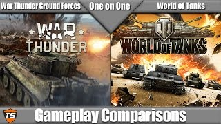 One on One - War Thunder Ground Forces vs World of Tanks