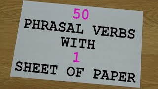 50 Phrasal Verbs With 1 Sheet Of Paper - English Phrasal Verbs The Native Way