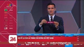 Sự kỳ lạ của lá thăm cho bóng đá Việt Nam | VTV24