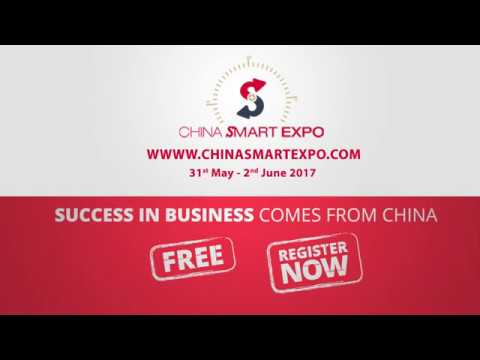 China Smart Expo 2017 - The biggest procurement event of the region!