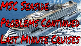 MSC Seaside Problems Continued How to Find Last Minute Cruise Deals...