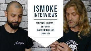 ISMOKE Interviews Sy Dignam from Hampshire Cannabis Community [S01E01]